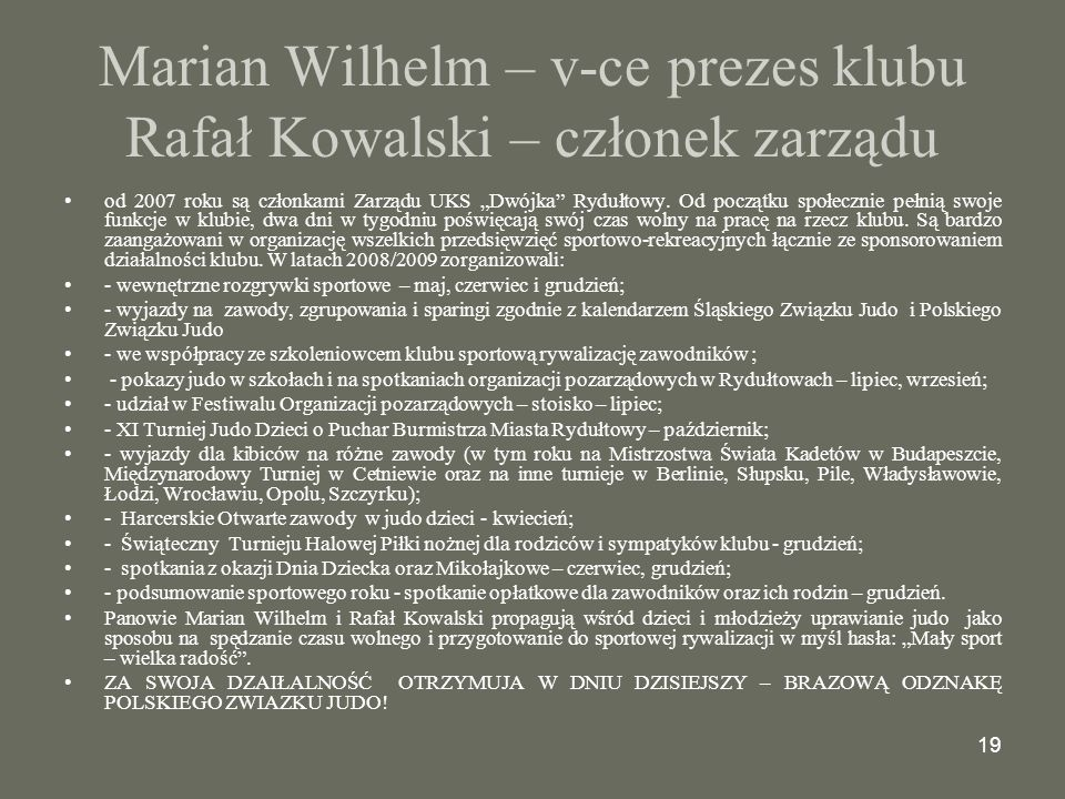 Marian Wilhelm – v-ce prezes klubu Rafał Kowalski – członek zarządu