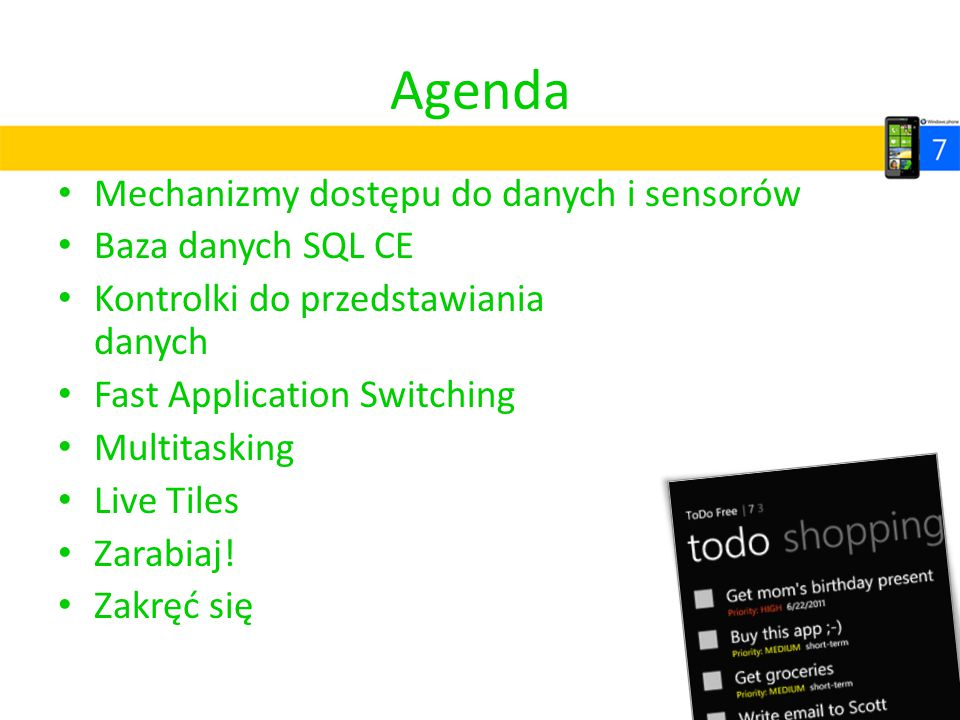 Agenda Mechanizmy dostępu do danych i sensorów Baza danych SQL CE