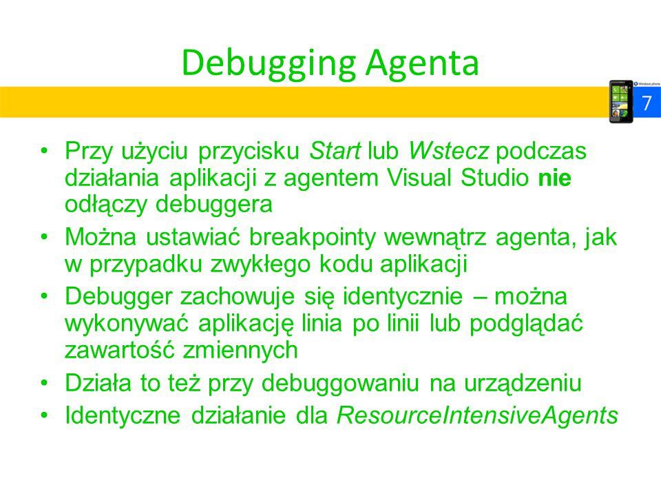 Debugging Agenta Przy użyciu przycisku Start lub Wstecz podczas działania aplikacji z agentem Visual Studio nie odłączy debuggera.