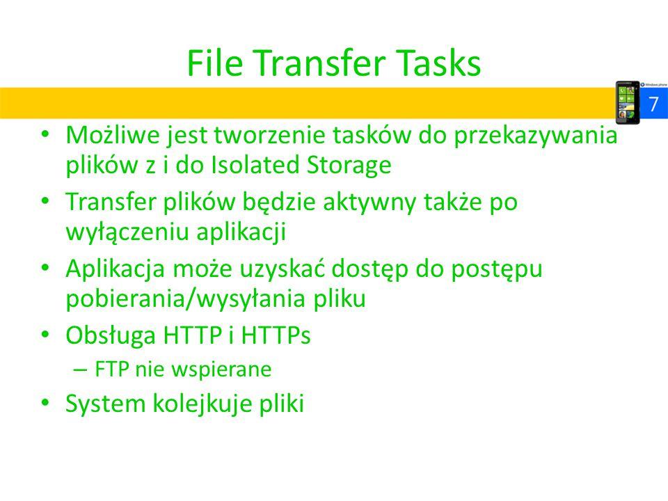 File Transfer Tasks Możliwe jest tworzenie tasków do przekazywania plików z i do Isolated Storage.