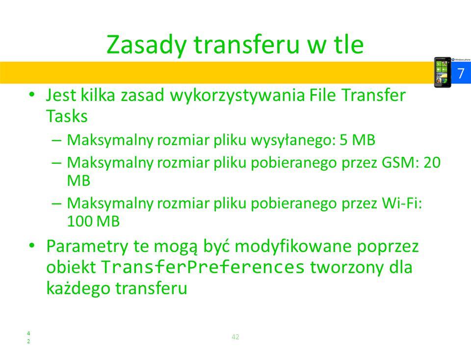 Zasady transferu w tle Jest kilka zasad wykorzystywania File Transfer Tasks. Maksymalny rozmiar pliku wysyłanego: 5 MB.