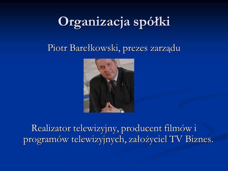 Piotr Barełkowski, prezes zarządu