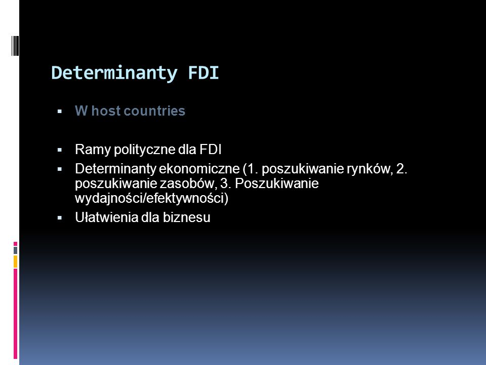 Determinanty FDI W host countries Ramy polityczne dla FDI