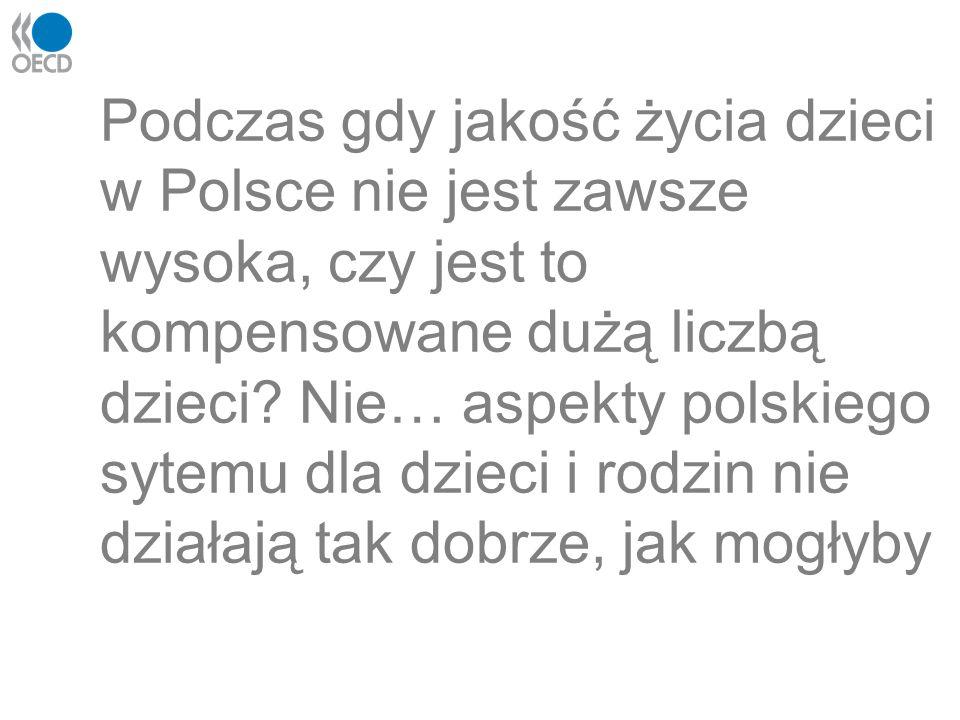 Podczas gdy jakość życia dzieci w Polsce nie jest zawsze wysoka, czy jest to kompensowane dużą liczbą dzieci.