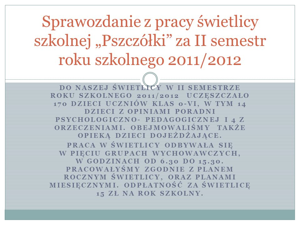 """Sprawozdanie z pracy świetlicy szkolnej """"Pszczółki za II semestr roku szkolnego 2011/2012"""