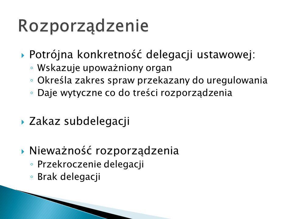 Rozporządzenie Potrójna konkretność delegacji ustawowej: