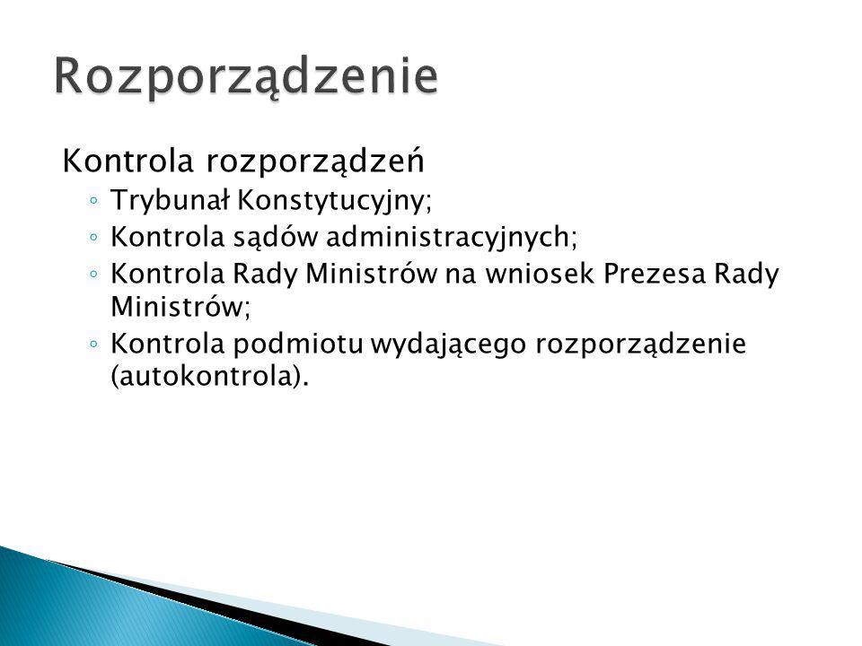 Rozporządzenie Kontrola rozporządzeń Trybunał Konstytucyjny;