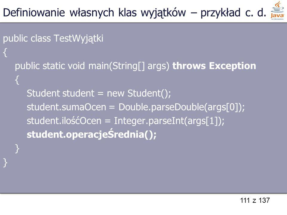 Definiowanie własnych klas wyjątków – przykład c. d.