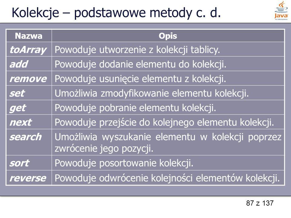 Kolekcje – podstawowe metody c. d.