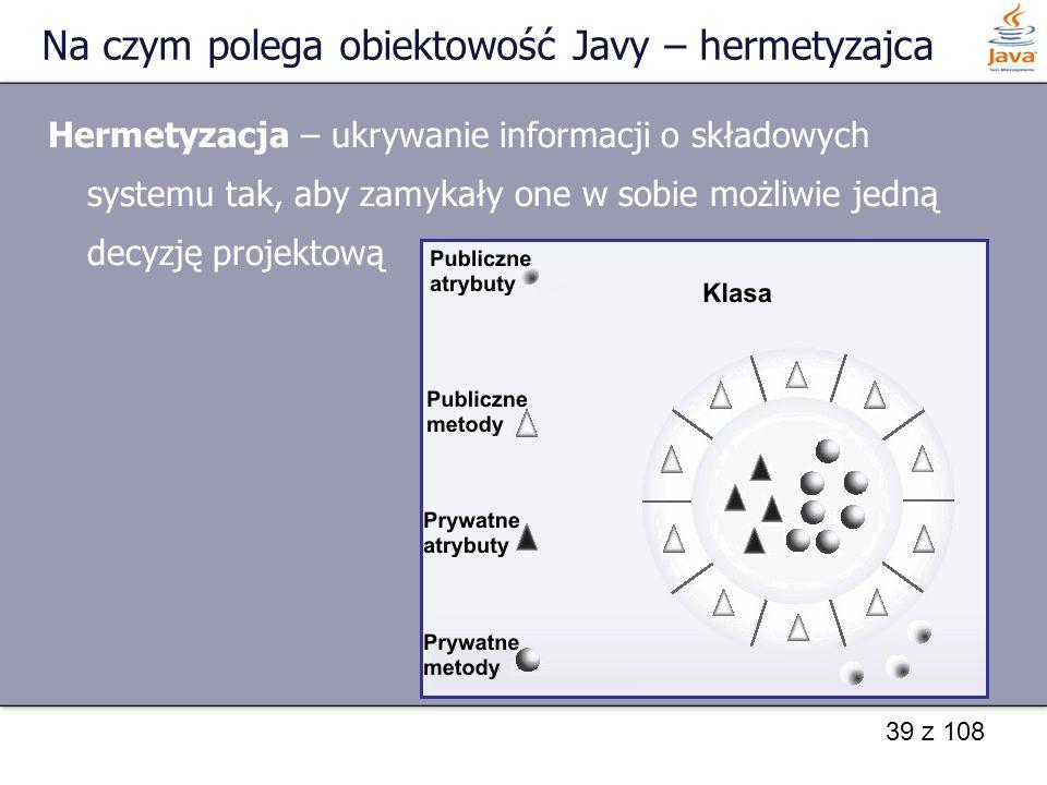 Na czym polega obiektowość Javy – hermetyzajca
