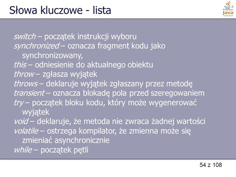 Słowa kluczowe - lista switch – początek instrukcji wyboru