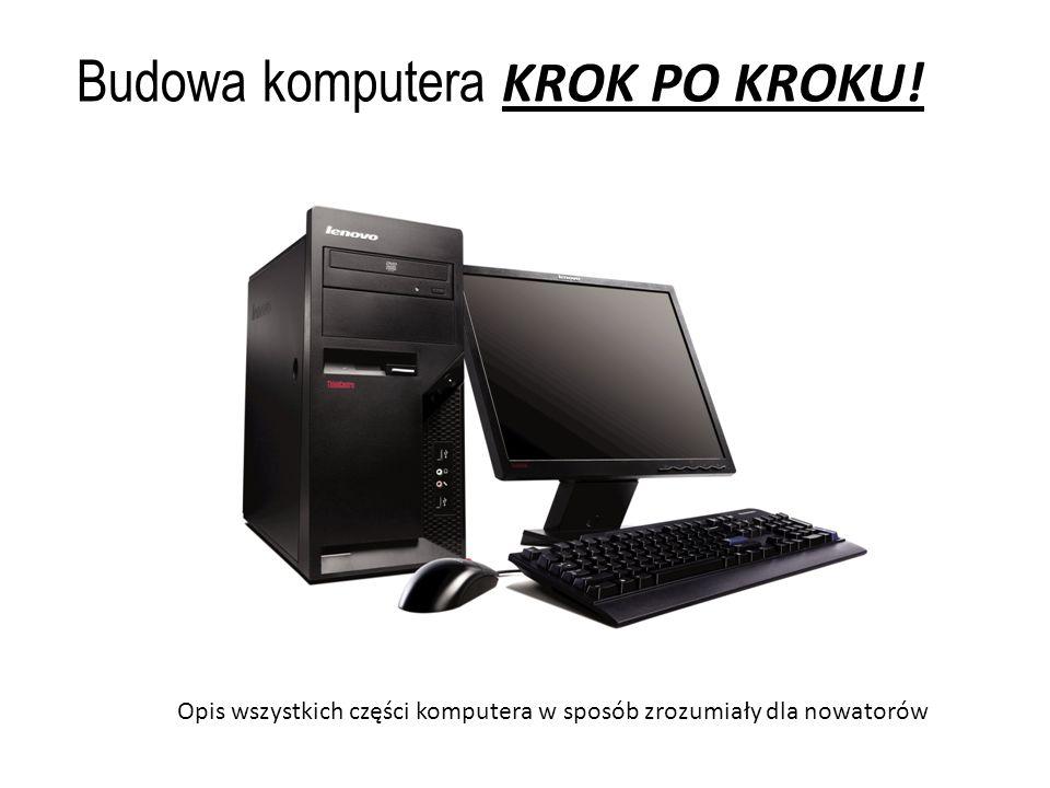 Opis wszystkich części komputera w sposób zrozumiały dla nowatorów