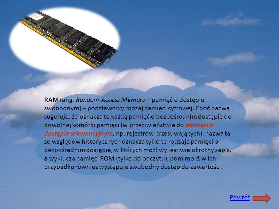 RAM (ang. Random Access Memory – pamięć o dostępie swobodnym) – podstawowy rodzaj pamięci cyfrowej. Choć nazwa sugeruje, że oznacza to każdą pamięć o bezpośrednim dostępie do dowolnej komórki pamięci (w przeciwieństwie do pamięci o dostępie sekwencyjnym, np. rejestrów przesuwających), nazwa ta ze względów historycznych oznacza tylko te rodzaje pamięci o bezpośrednim dostępie, w których możliwy jest wielokrotny zapis, a wyklucza pamięci ROM (tylko do odczytu), pomimo iż w ich przypadku również występuje swobodny dostęp do zawartości.