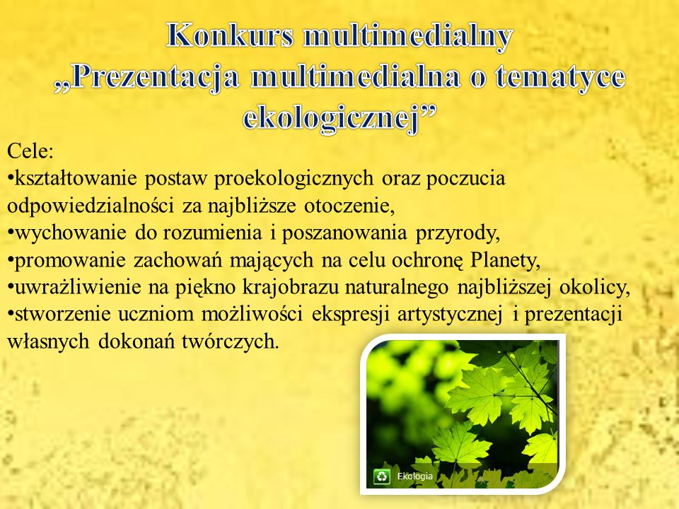 """Konkurs multimedialny """"Prezentacja multimedialna o tematyce ekologicznej"""