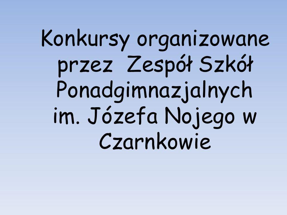 Konkursy organizowane przez Zespół Szkół Ponadgimnazjalnych im