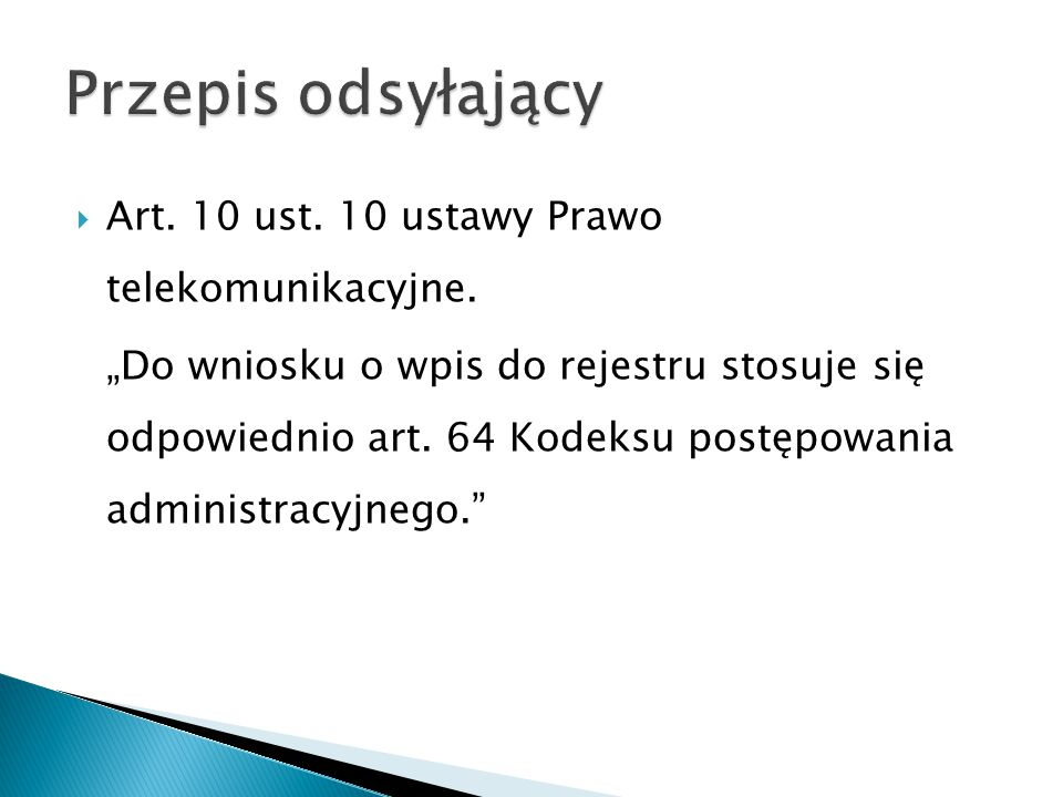 Przepis odsyłający Art. 10 ust. 10 ustawy Prawo telekomunikacyjne.
