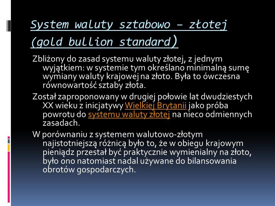 System waluty sztabowo – złotej (gold bullion standard)