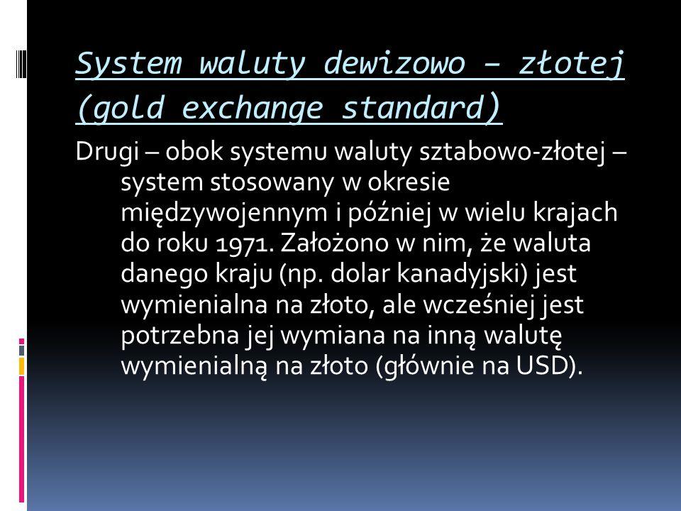System waluty dewizowo – złotej (gold exchange standard)