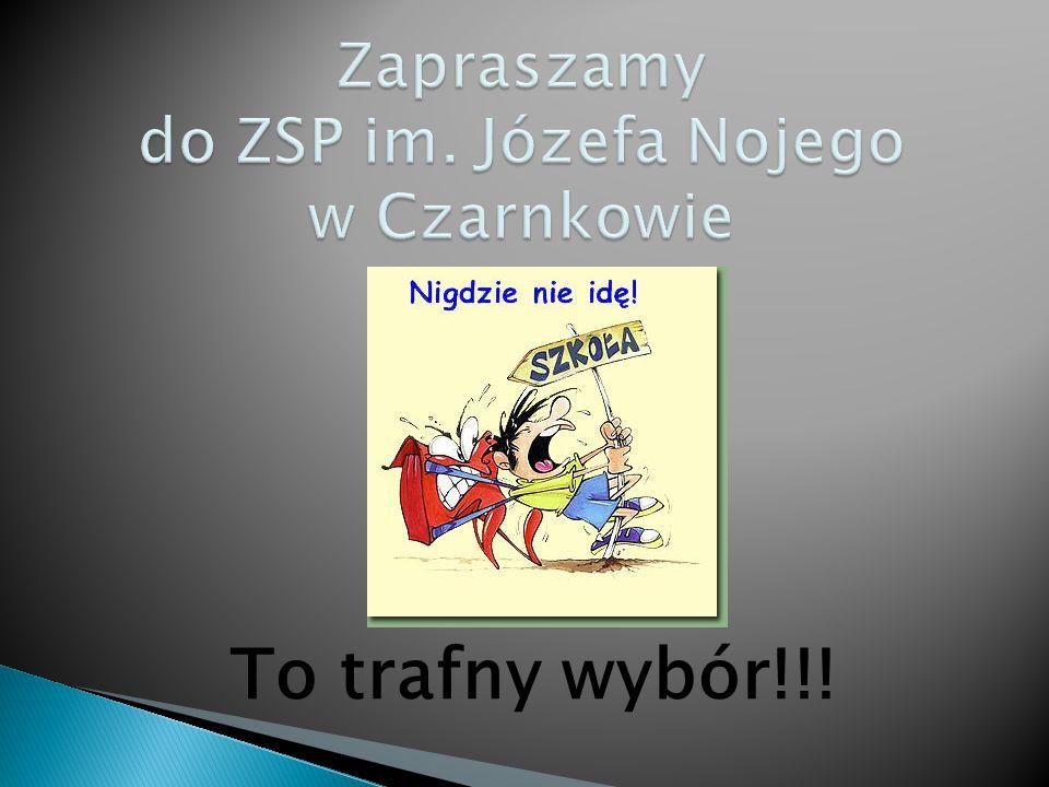 Zapraszamy do ZSP im. Józefa Nojego w Czarnkowie