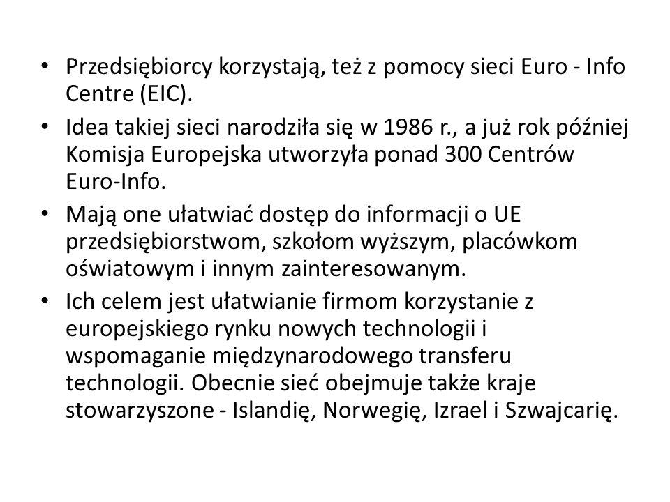 Przedsiębiorcy korzystają, też z pomocy sieci Euro - Info Centre (EIC).