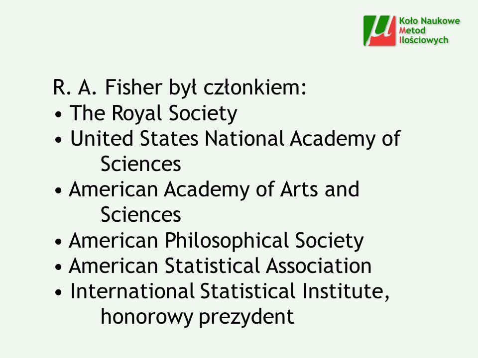 R. A. Fisher był członkiem: