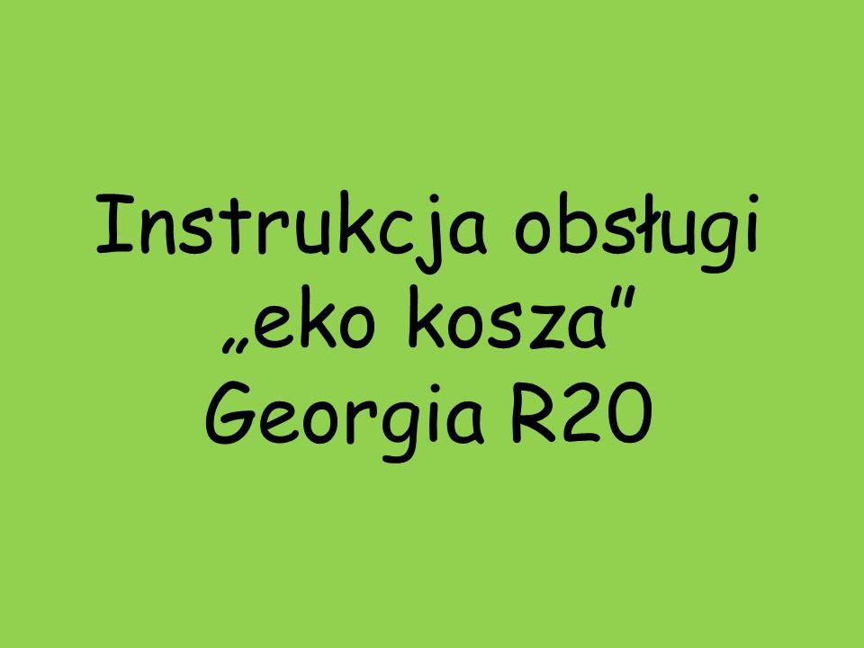 """Instrukcja obsługi """"eko kosza Georgia R20"""