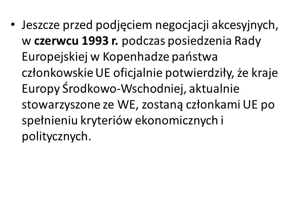 Jeszcze przed podjęciem negocjacji akcesyjnych, w czerwcu 1993 r