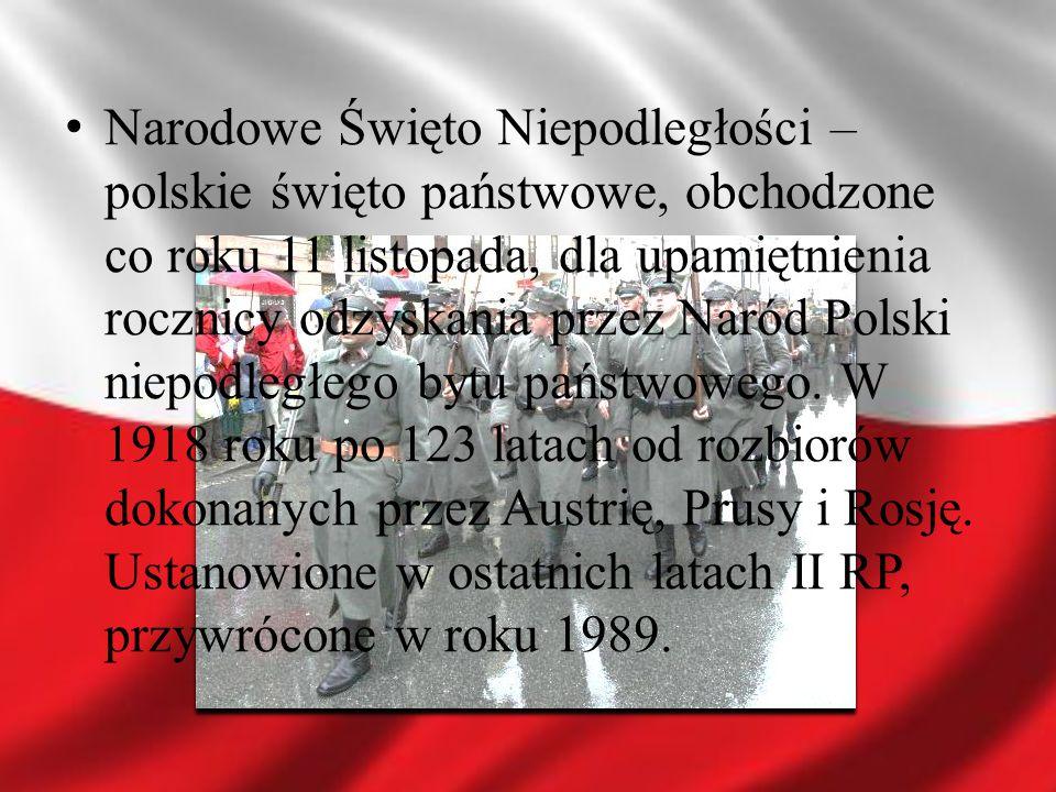 Narodowe Święto Niepodległości – polskie święto państwowe, obchodzone co roku 11 listopada, dla upamiętnienia rocznicy odzyskania przez Naród Polski niepodległego bytu państwowego.