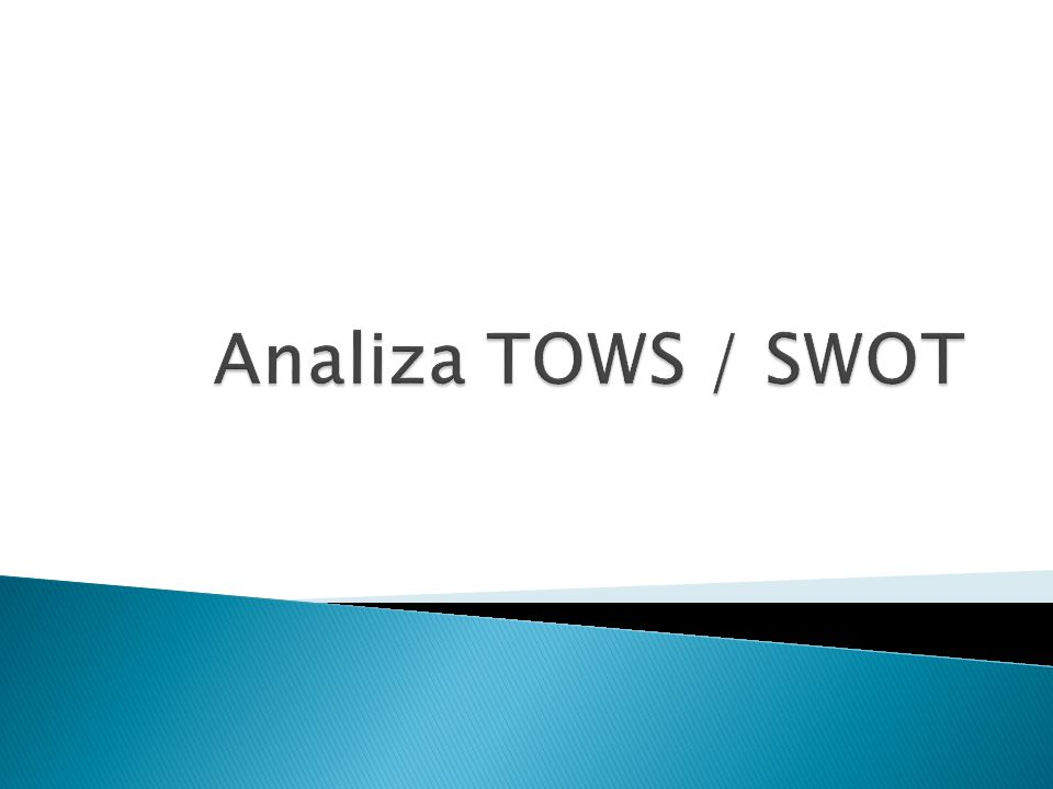 Analiza TOWS / SWOT