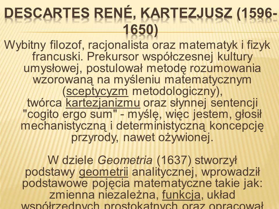 Descartes René, Kartezjusz (1596-1650)