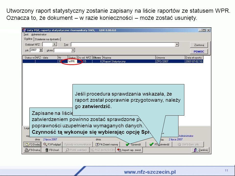Utworzony raport statystyczny zostanie zapisany na liście raportów ze statusem WPR. Oznacza to, że dokument – w razie konieczności – może zostać usunięty.