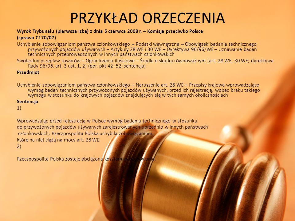 PRZYKŁAD ORZECZENIA Wyrok Trybunału (pierwsza izba) z dnia 5 czerwca 2008 r. – Komisja przeciwko Polsce.