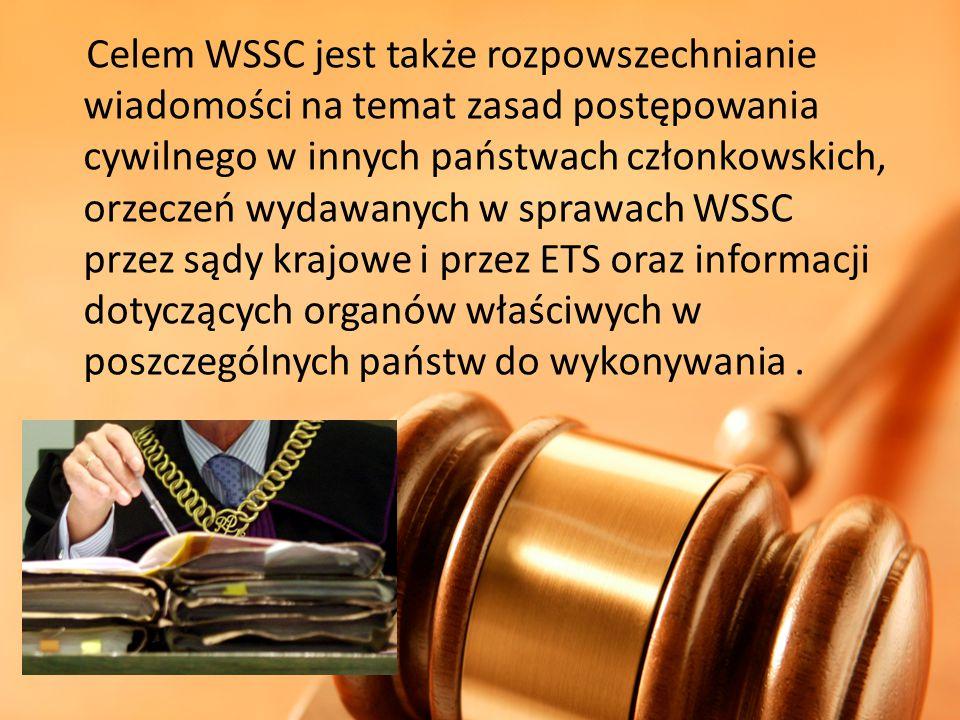 Celem WSSC jest także rozpowszechnianie wiadomości na temat zasad postępowania cywilnego w innych państwach członkowskich, orzeczeń wydawanych w sprawach WSSC przez sądy krajowe i przez ETS oraz informacji dotyczących organów właściwych w poszczególnych państw do wykonywania .