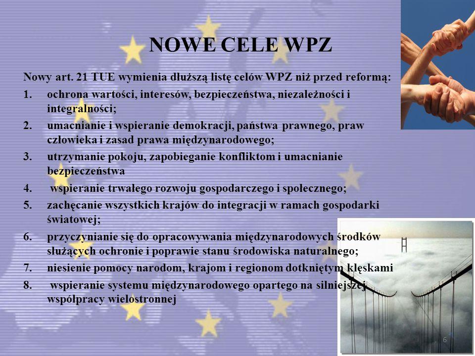 NOWE CELE WPZ Nowy art. 21 TUE wymienia dłuższą listę celów WPZ niż przed reformą: