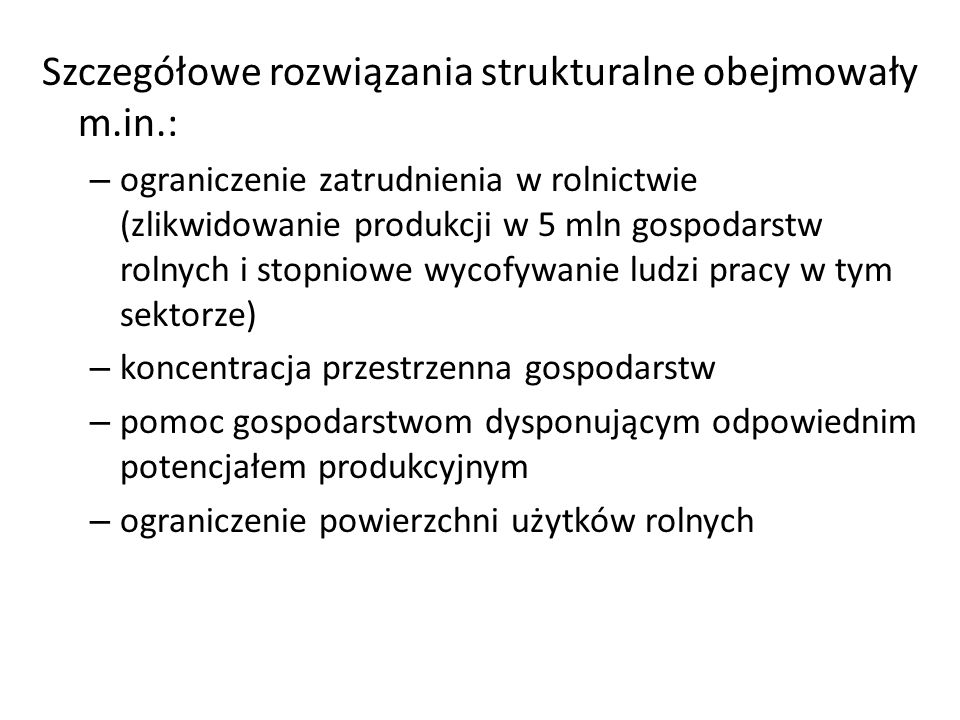 Szczegółowe rozwiązania strukturalne obejmowały m.in.: