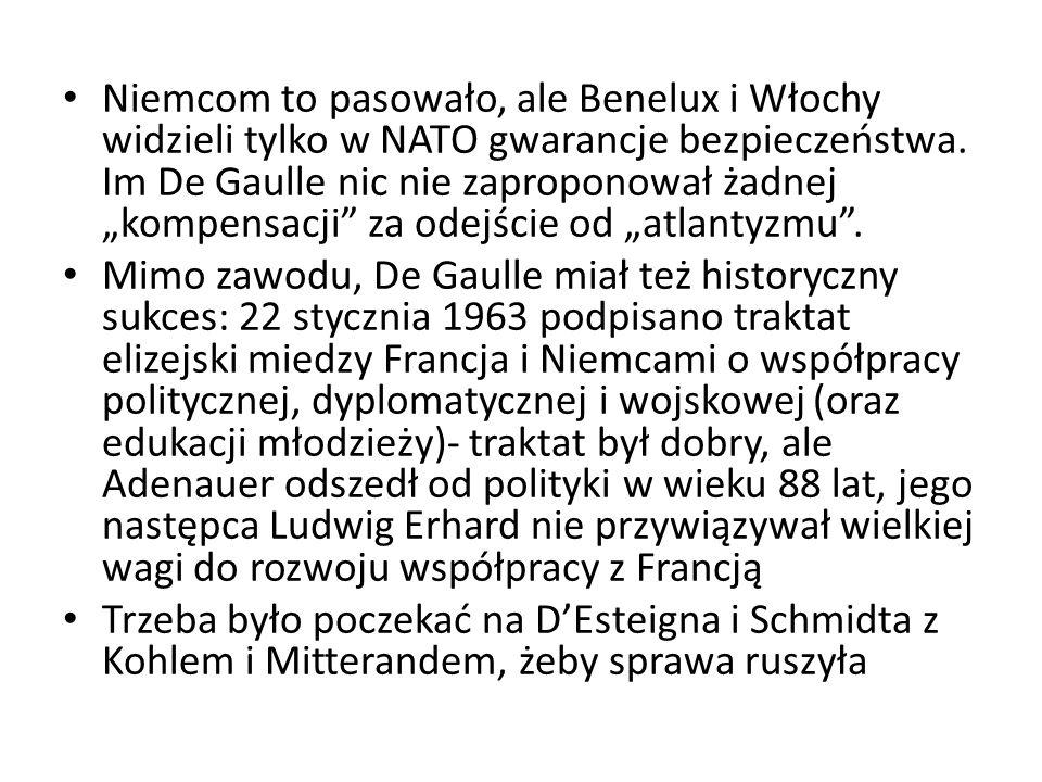 """Niemcom to pasowało, ale Benelux i Włochy widzieli tylko w NATO gwarancje bezpieczeństwa. Im De Gaulle nic nie zaproponował żadnej """"kompensacji za odejście od """"atlantyzmu ."""