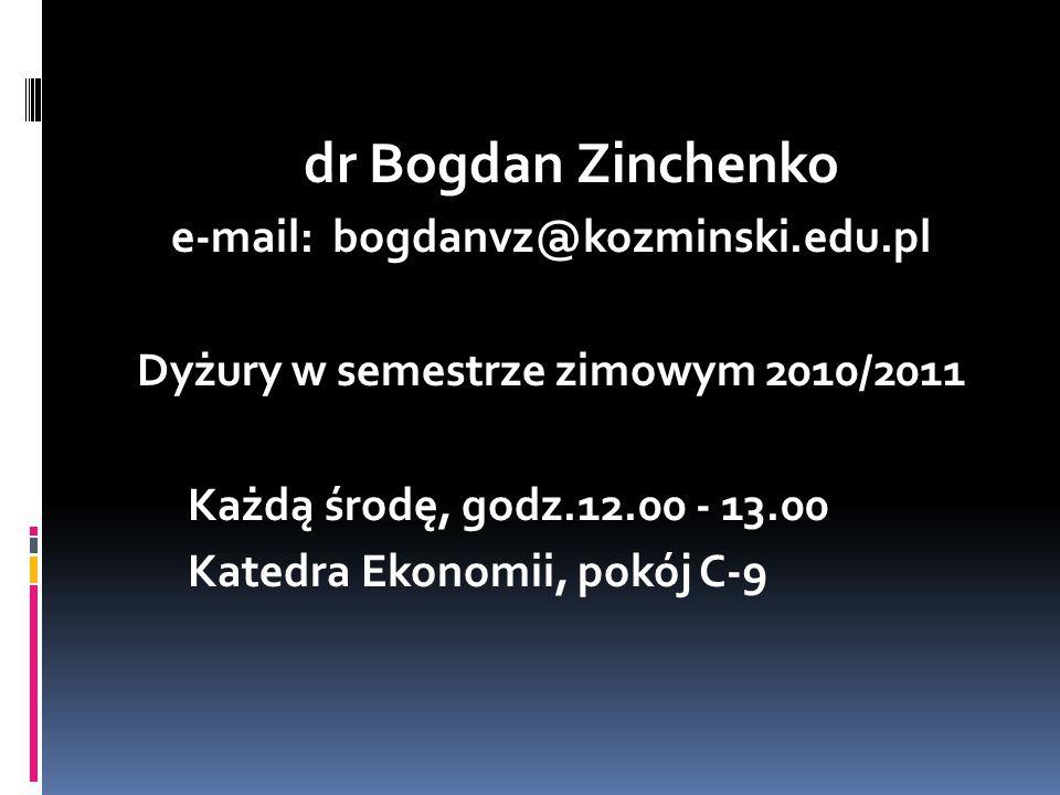 e-mail: bogdanvz@kozminski.edu.pl Dyżury w semestrze zimowym 2010/2011