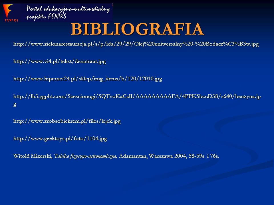 BIBLIOGRAFIA http://www.zielonarestauracja.pl/s/p/ida/29/29/Olej%20uniwersalny%20-%20Bodacz%C3%B3w.jpg.