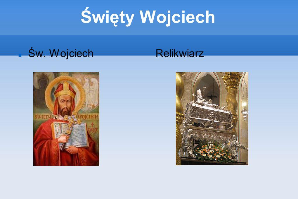 Święty Wojciech Św. Wojciech Relikwiarz
