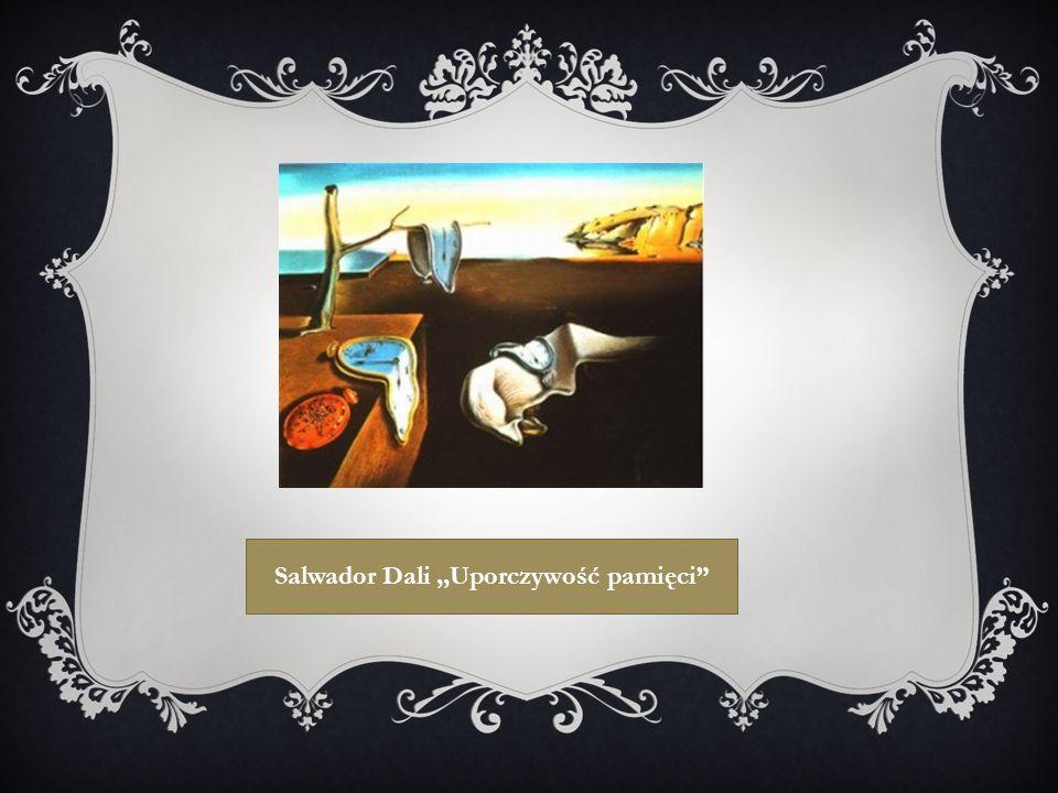 Salwador Dali ,,Uporczywość pamięci