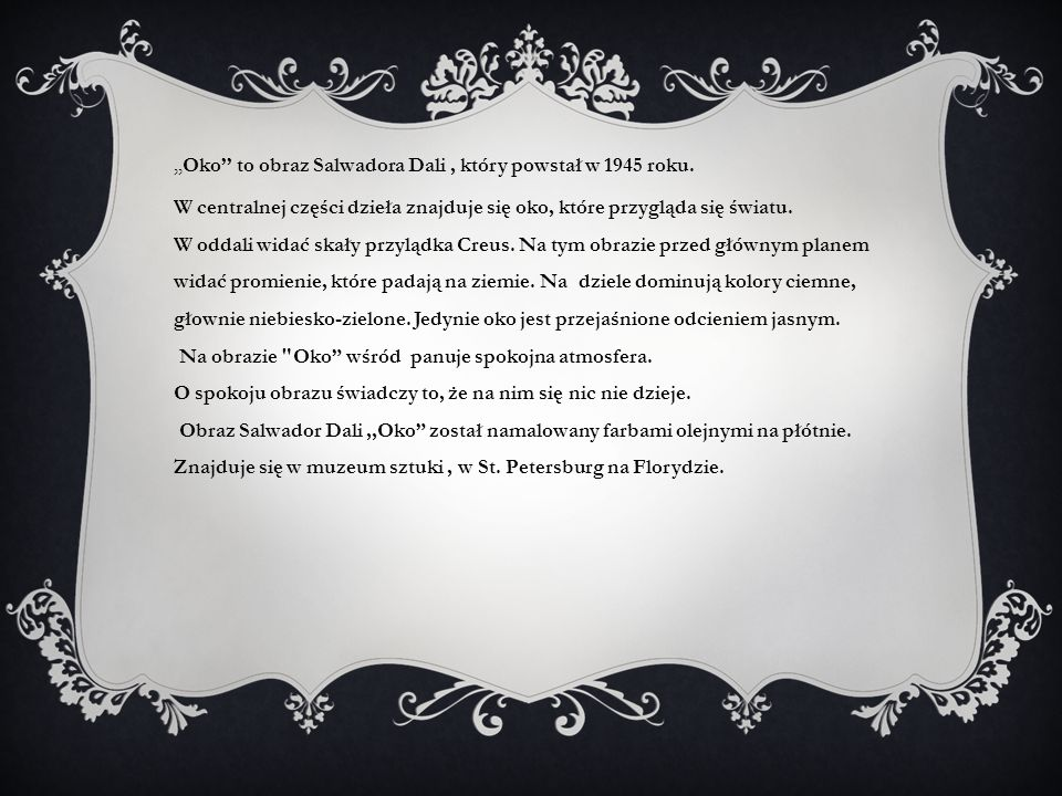 ,,Oko'' to obraz Salwadora Dali , który powstał w 1945 roku.
