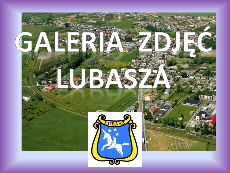 GALERIA ZDJĘĆ Lubasza