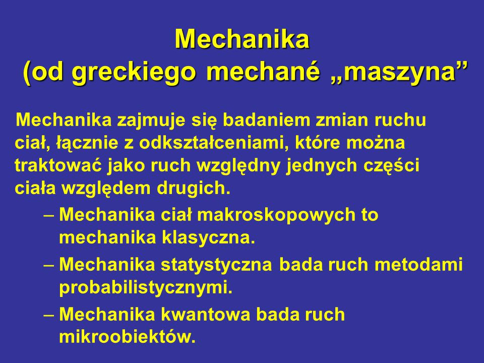 """Mechanika (od greckiego mechané """"maszyna"""