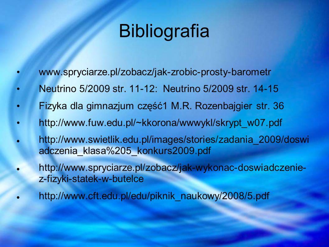 Bibliografia www.spryciarze.pl/zobacz/jak-zrobic-prosty-barometr