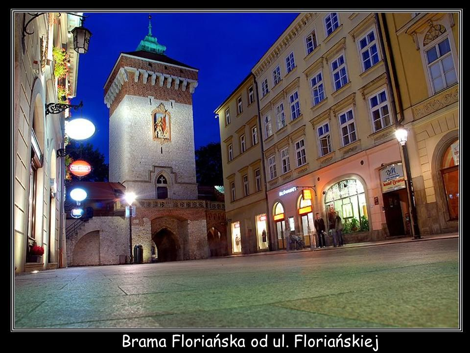 Brama Floriańska od ul. Floriańskiej