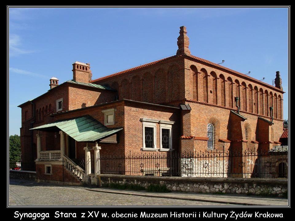 Synagoga Stara z XV w. obecnie Muzeum Historii i Kultury Żydów Krakowa