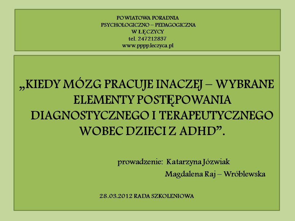 prowadzenie: Katarzyna Józwiak Magdalena Raj – Wróblewska