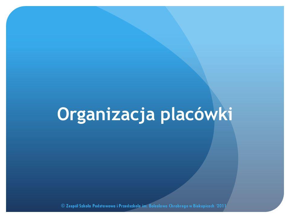 Organizacja placówki © Zespół Szkoła Podstawowa i Przedszkole im.