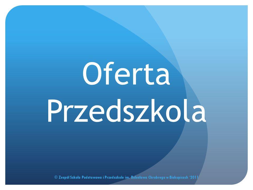 Oferta Przedszkola © Zespół Szkoła Podstawowa i Przedszkole im.