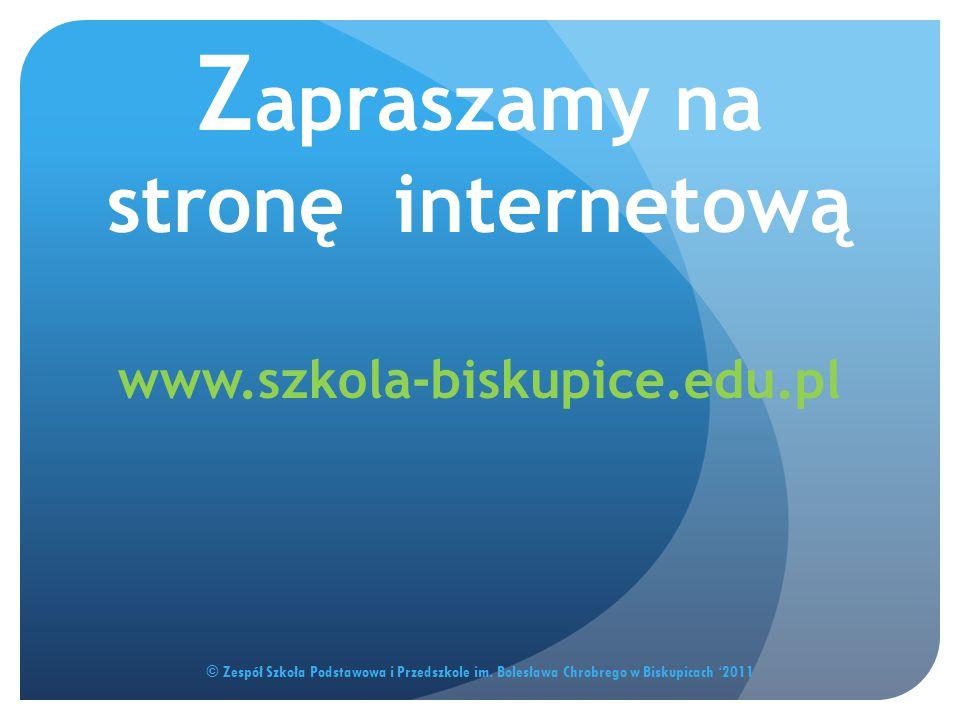Zapraszamy na stronę internetową www.szkola-biskupice.edu.pl